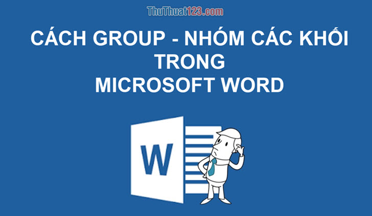 Cách Group trong Word, nhóm đối tượng trong Word