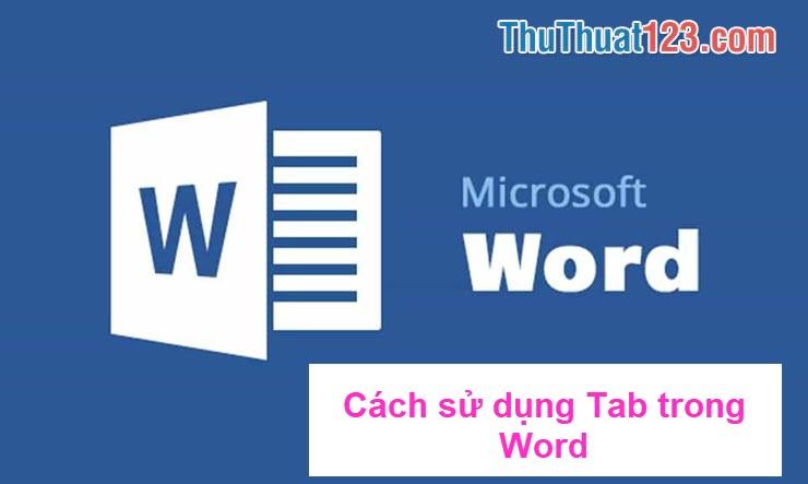 Cách sử dụng Tab trong Word