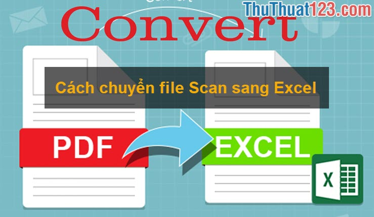 Cách chuyển file Scan sang Excel