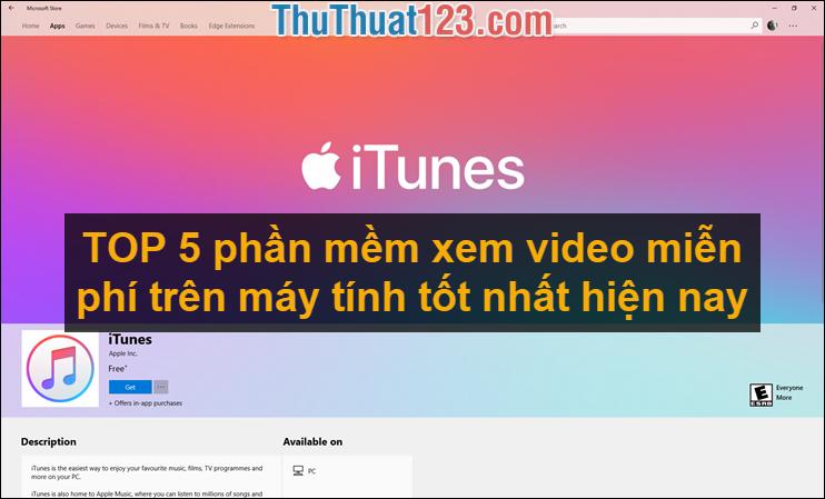 TOP 5 phần mềm xem video miễn phí trên máy tính tốt nhất hiện nay 2021