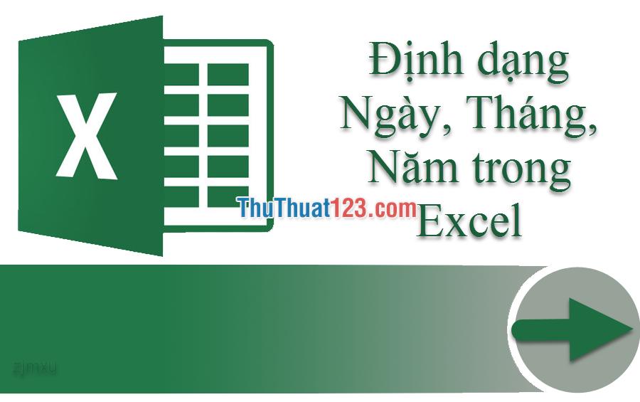 Cách định dạng Ngày, Tháng, Năm trong Excel chuẩn
