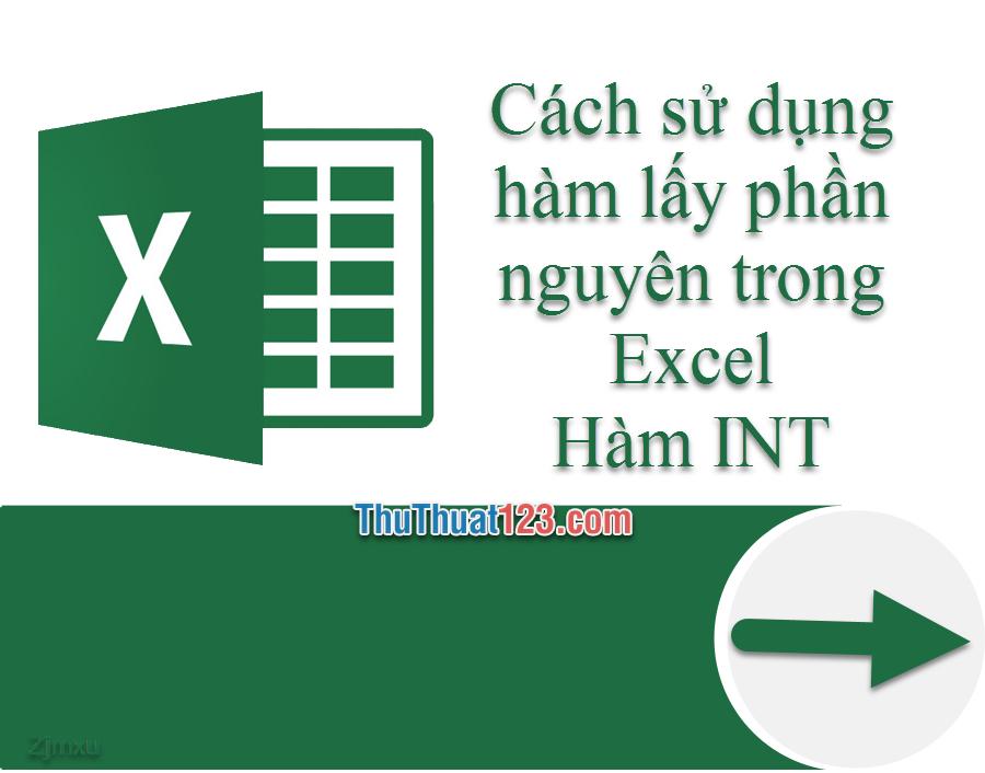 Hàm INT - Cách sử dụng hàm lấy phần nguyên trong Excel và ví dụ cụ thể
