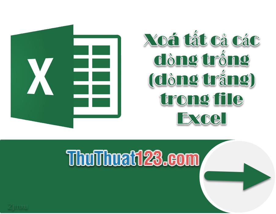 Xóa tất cả các dòng trống trong file Excel