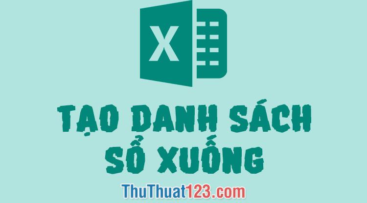 Cách tạo danh sách sổ xuống  trong Excel 2019, 2016, 2013, 2010, 2007
