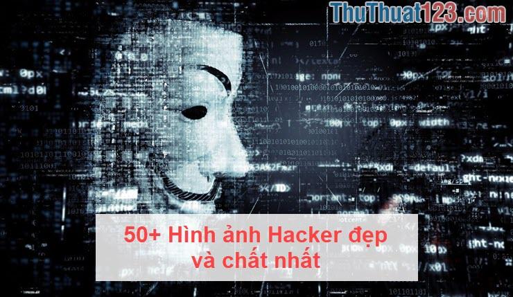 50+ Hình ảnh Hacker đẹp và chất nhất