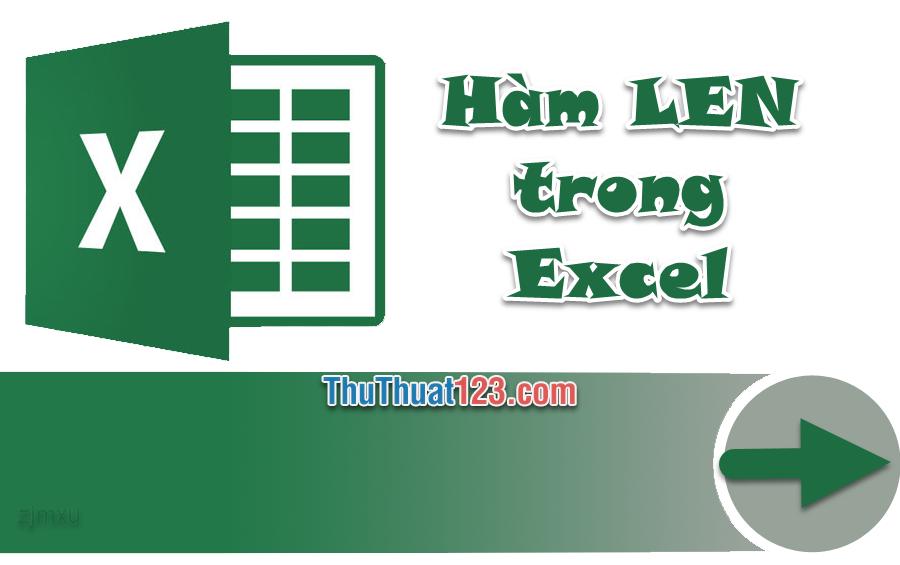 Hàm đếm ký tự trong ô trong Excel - Cách dùng hàm LEN và ví dụ