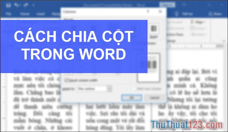 Cách chia đôi trang giấy, chia cột văn bản trong Word