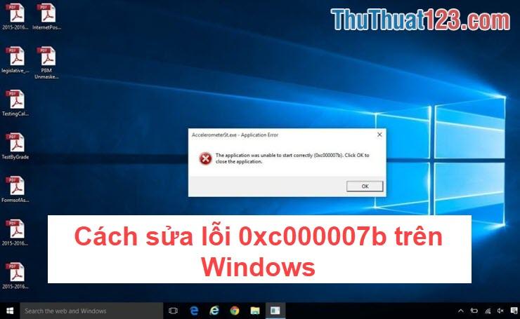 Cách sửa lỗi 0xc000007b trên Windows