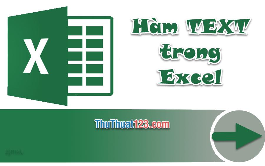 Hàm TEXT trong Excel - Hàm chuyển đổi định dạng số thành văn bản