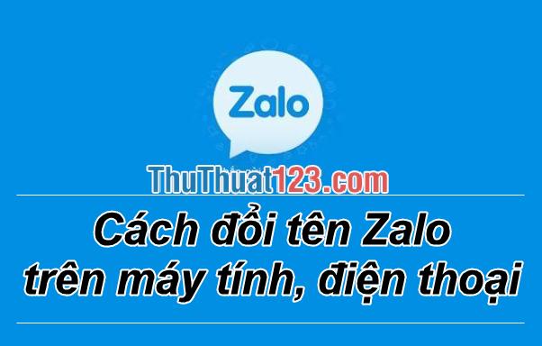 Cách đổi tên Zalo trên máy tính điện thoại