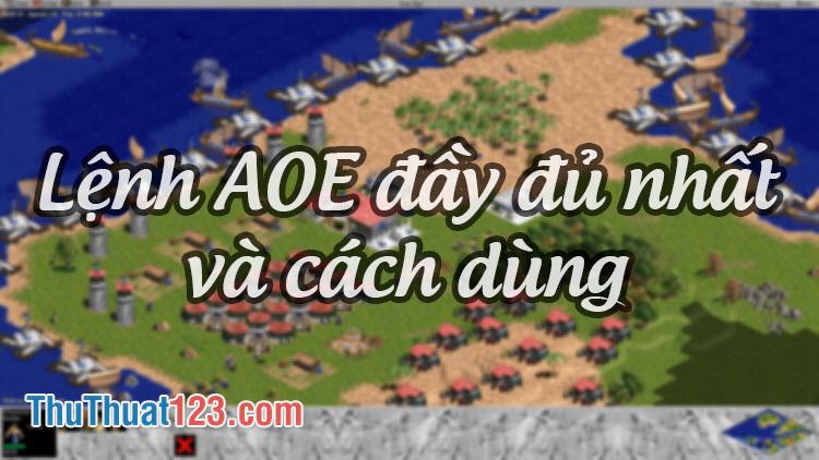 Lệnh AOE, lệnh đế chế đầy đủ nhất và cách dùng