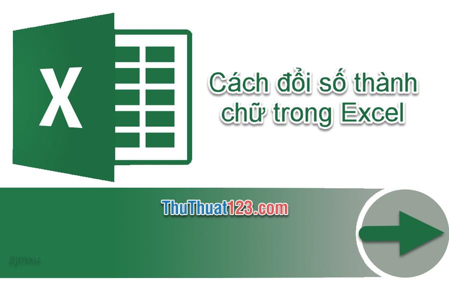 Cách đổi số thành chữ trong Excel đơn giản, nhanh chóng