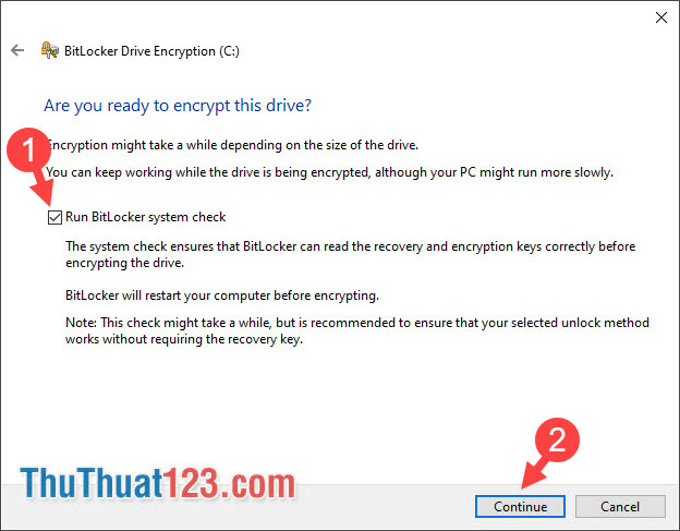 Chọn Run BitLocker system check
