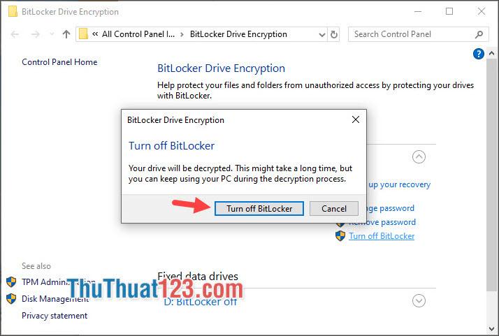 Chọn tiếp Turn off BitLocker