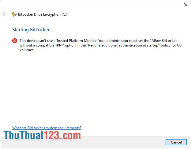 Máy tính không hỗ trợ TPM hoặc không cấp quyền cho BitLocker vượt quyền TPM