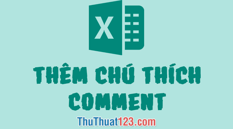 Cách thêm ghi chú, comment trong Excel