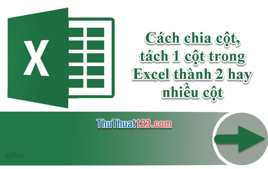 Cách chia cột, tách 1 cột trong Excel thành 2 hay nhiều cột