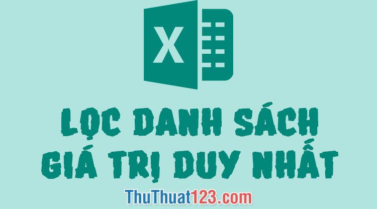 Cách lọc ra một danh sách các giá trị duy nhất không trùng nhau trong Excel