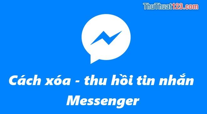 Cách xóa tin nhắn trên Facebook khi đã gửi, thu hồi tin nhắn Facebook