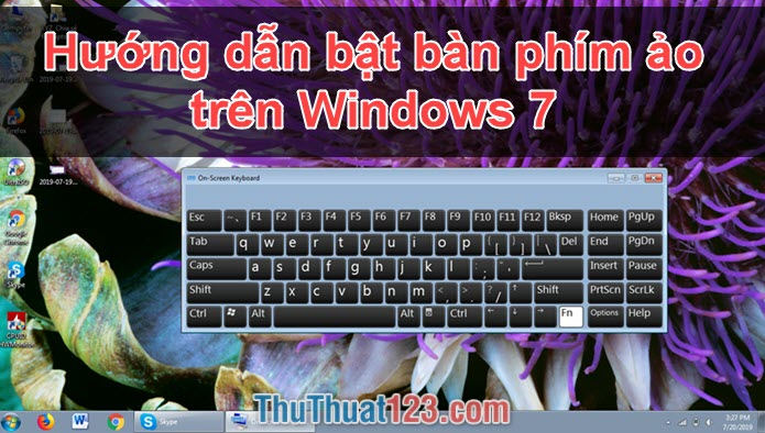 Cách mở, bật và sử dụng bàn phím ảo trên Win 7