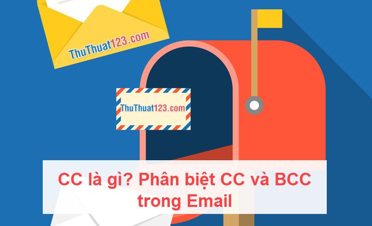 CC là gì? Phân biệt CC và BCC trong Email