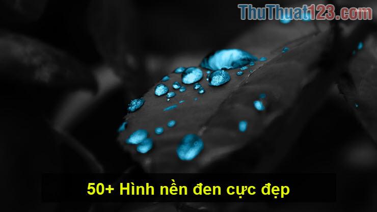 50+ Hình nền đen cực đẹp