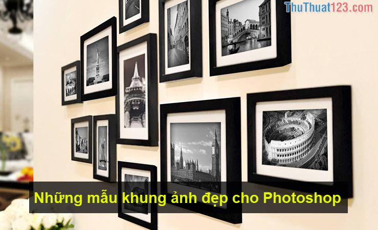 Những mẫu khung ảnh đẹp cho Photoshop