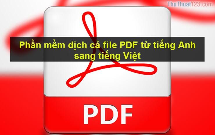 Phần mềm dịch cả file PDF từ tiếng Anh sang tiếng Việt
