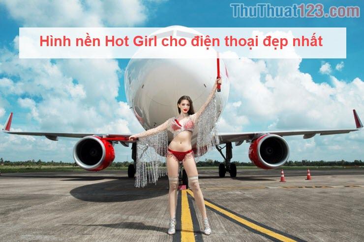 Hình nền Hot Girl cho điện thoại đẹp nhất