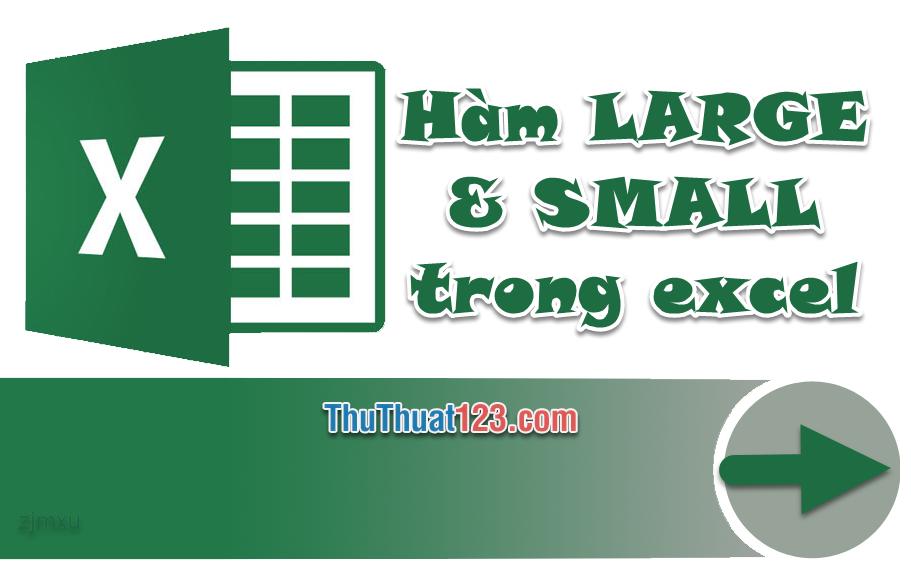 Hàm LARGE & SMALL trong excel - Cách dùng và ví dụ minh họa