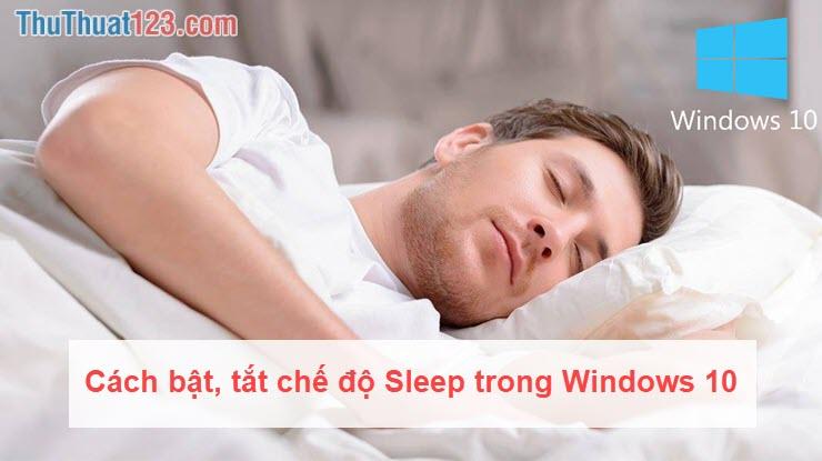 Cách bật, tắt chế độ Sleep trong Windows 10