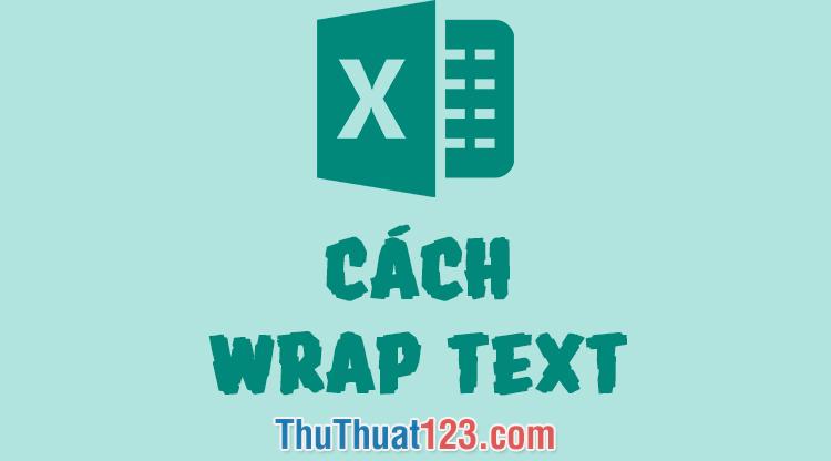Cách Wrap text trong Excel